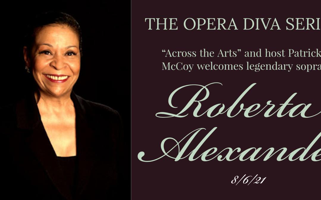 THE OPERA DIVA SERIES:  Legendary Soprano Roberta Alexander